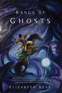 Range of Ghosts, by Elizabeth Bear